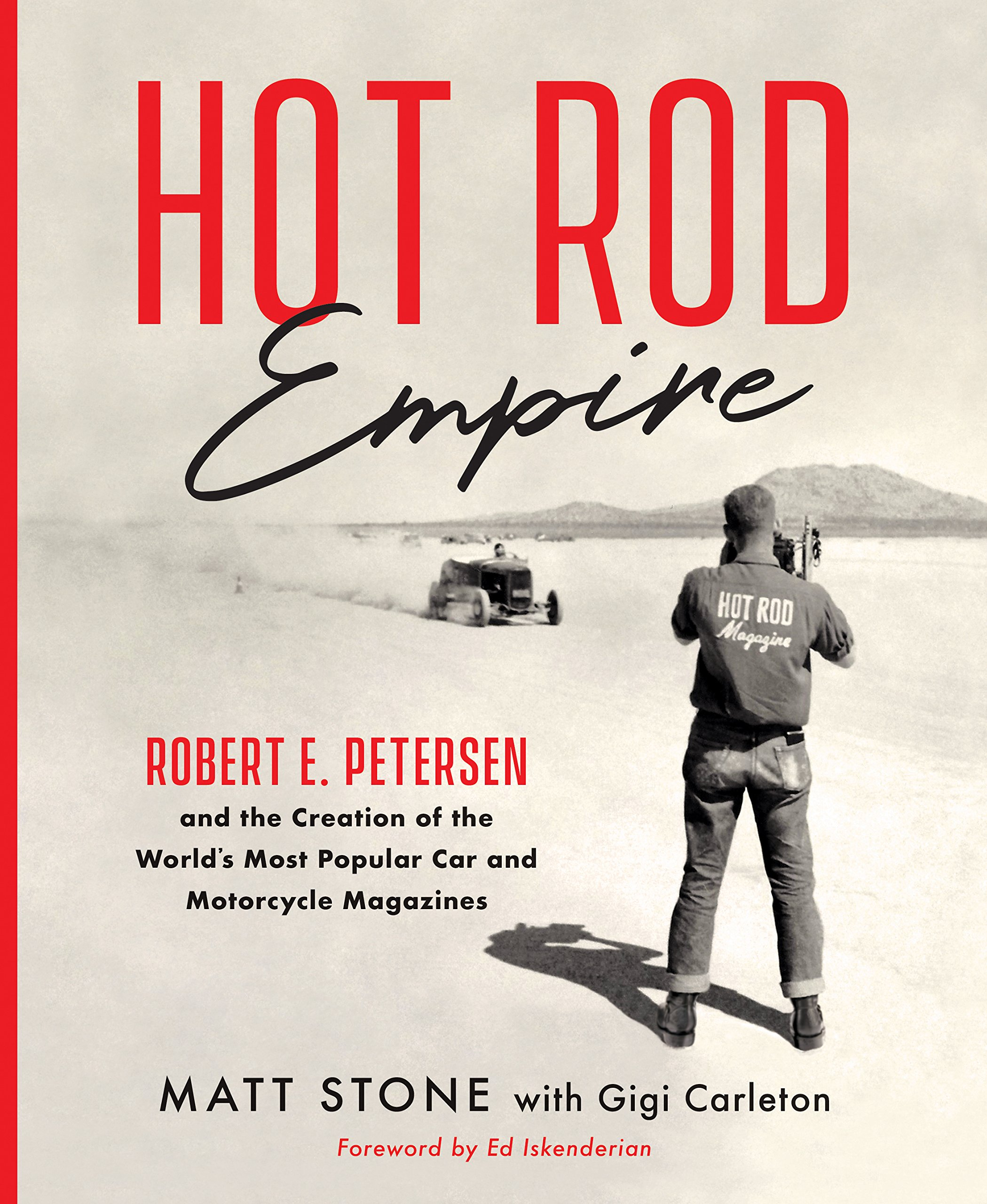 65ef7bbbccb Hot Rod Empire: Robert E. Petersen and the Creation of the World's ...