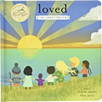 Loved: The Lord's Prayer (Jesus Storybook Bible)