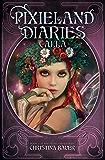 Calla (Pixieland Diaries Book 2)