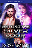 Beyond the Silver Door: Magic New Mexico Alphas of Red Fire Pride Book 2