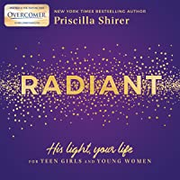Radiant: His Light, Your Life for Teen Girls and Young Women