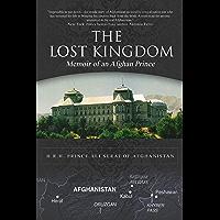 The Lost Kingdom: Memoir of an Afghan Prince (English Edition)