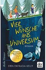 Vier Wünsche ans Universum: Ausgezeichnet mit dem deutschen Jugendliteraturpreis (Reihe Hanser) (German Edition) Kindle Edition