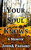 Your Soul Knows: Trust the Whisper of Your Soul (Every Breath Is Gold Book 3)