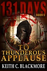 131 Days: To Thunderous Applause (Book 5)