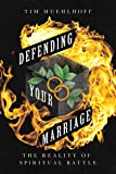 Defending Your Marriage: The Reality of Spiritual