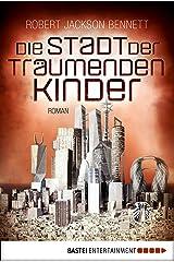 Die Stadt der träumenden Kinder: Roman (Die göttlichen Städte 3) (German Edition) Kindle Edition