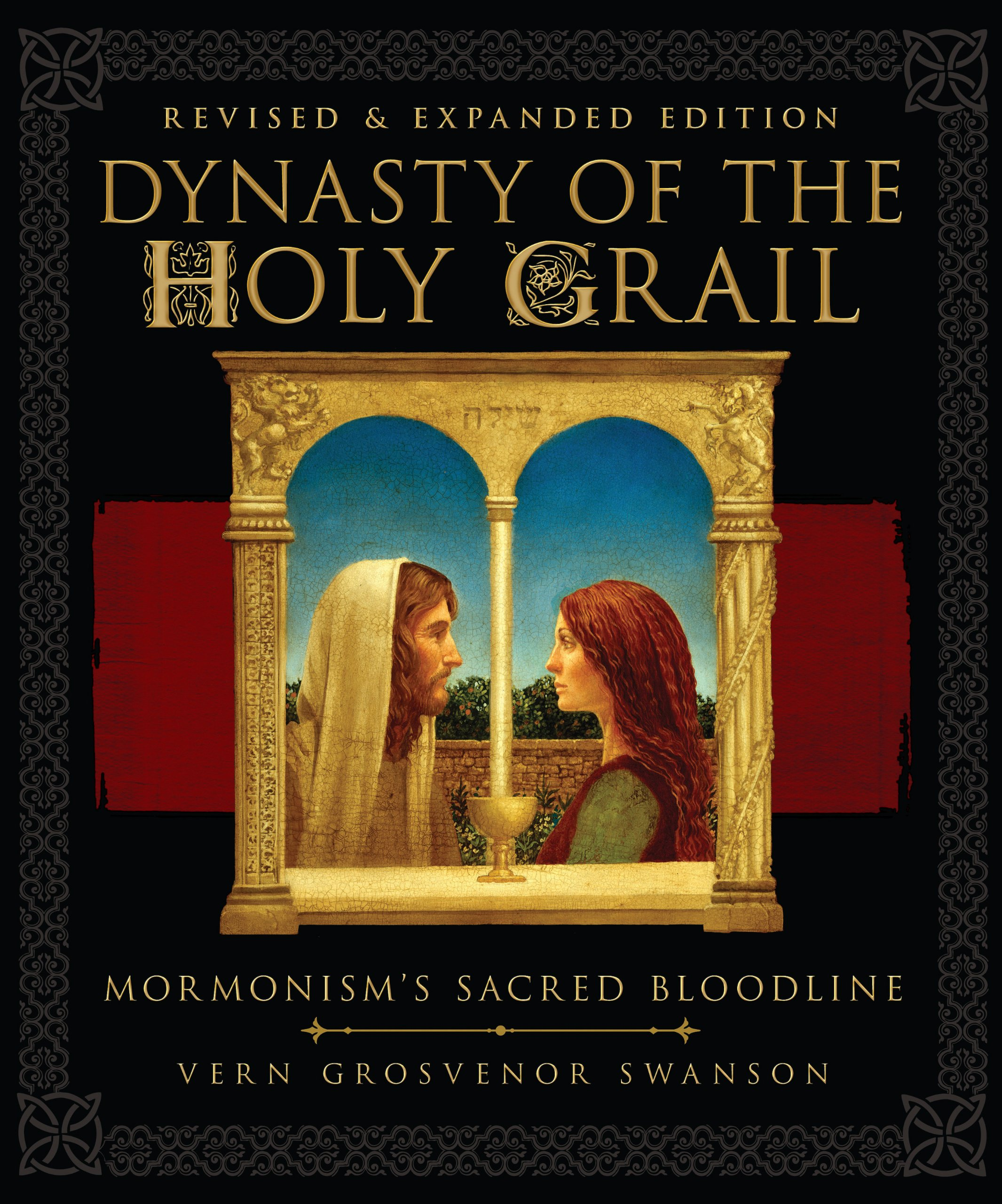 dynasty of the holy grail mormonism s sacred bloodline revised