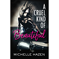 A Cruel Kind of Beautiful (Sex, Love, and Rock & Roll Book 1) (English Edition)