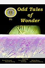 Odd Tales of Wonder #6 (Odd Tales of Wonder Magazine) Kindle Edition