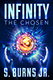 INFINITY: The Chosen (The Orb of Infinity Book 1)