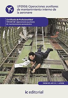 Operaciones auxiliares de mantenimiento interno de la aeronave. TMVO0109 (Spanish Edition)