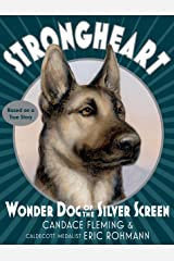 Strongheart: Wonder Dog of the Silver Screen Kindle Edition