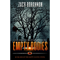 Empty Bodies: A Post-Apocalyptic Tale of Dystopian Survival (Empty Bodies Series Book 1)