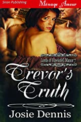 Trevor's Truth [Lords of Hawksfell Manor 7] (Siren Publishing Menage Amour) Kindle Edition