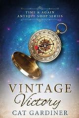 Vintage Victory: (1940s Time-travel Romance) (Time & Again Antique Shop Series Book 2) Kindle Edition