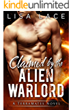 Claimed by the Alien Warlord: A Science Fiction Alien Mail-Order Bride Romance (TerraMates Book 14)