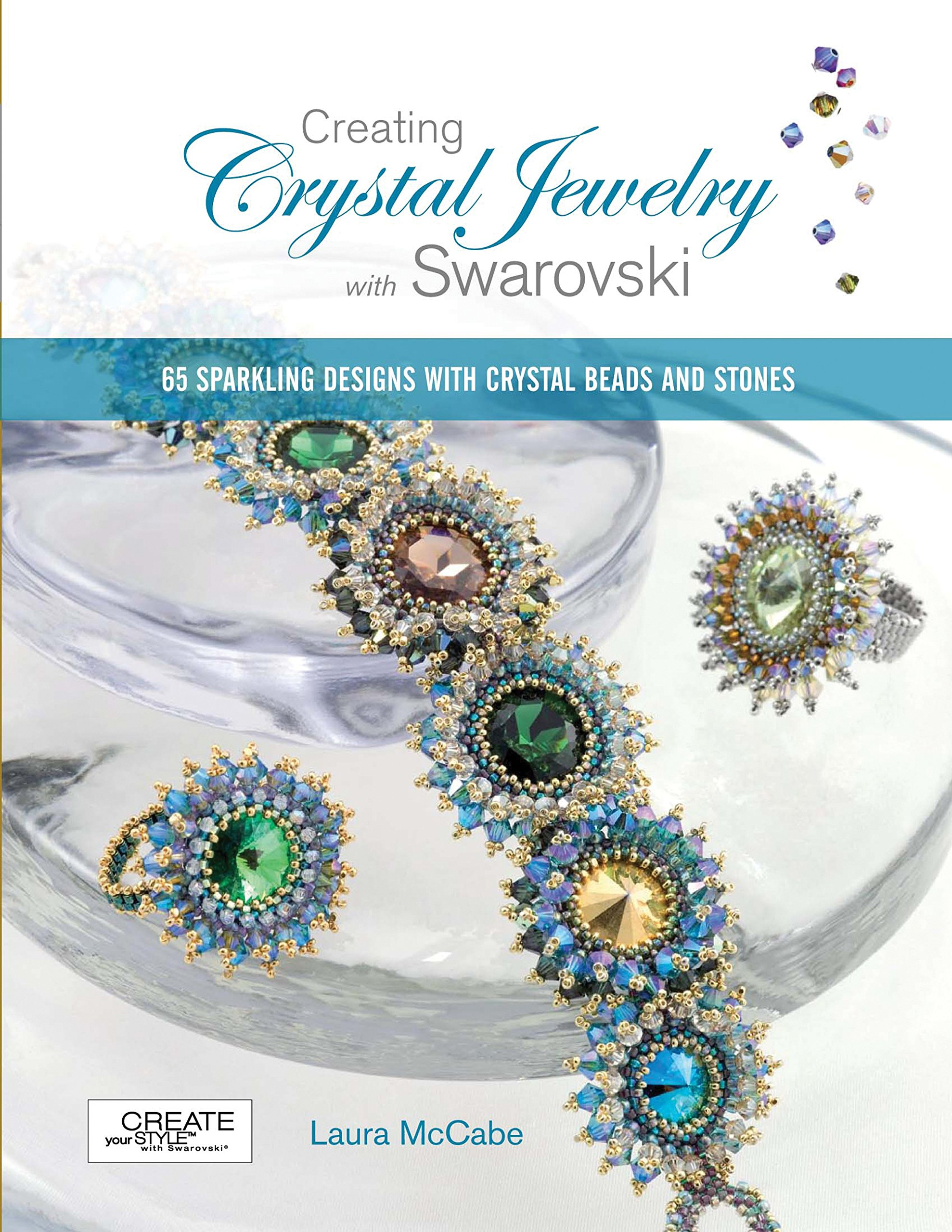 b0f22e78f7337 Creating Crystal Jewelry with Swarovski: 65 Sparkling Designs with ...