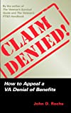 Claim Denied!: How to Appeal a VA Denial of