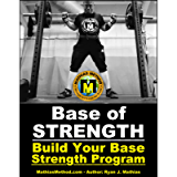 Base Of STRENGTH: Build Your Base Strength Training Program (Workout Plan for Powerlifting, Bodybuilding, Strongman…