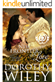 NEW FRONTIER OF LOVE: An American Historical Romance (American Wilderness Series Romances Book 2) (English Edition)