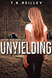Unyielding (After The End Book 2)