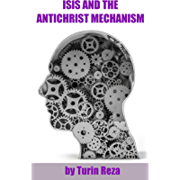 Isis and the AntiChrist Mechanism (English Edition)