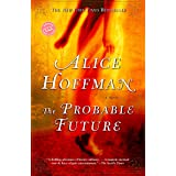 The Probable Future: A Novel (Ballantine Reader's Circle)