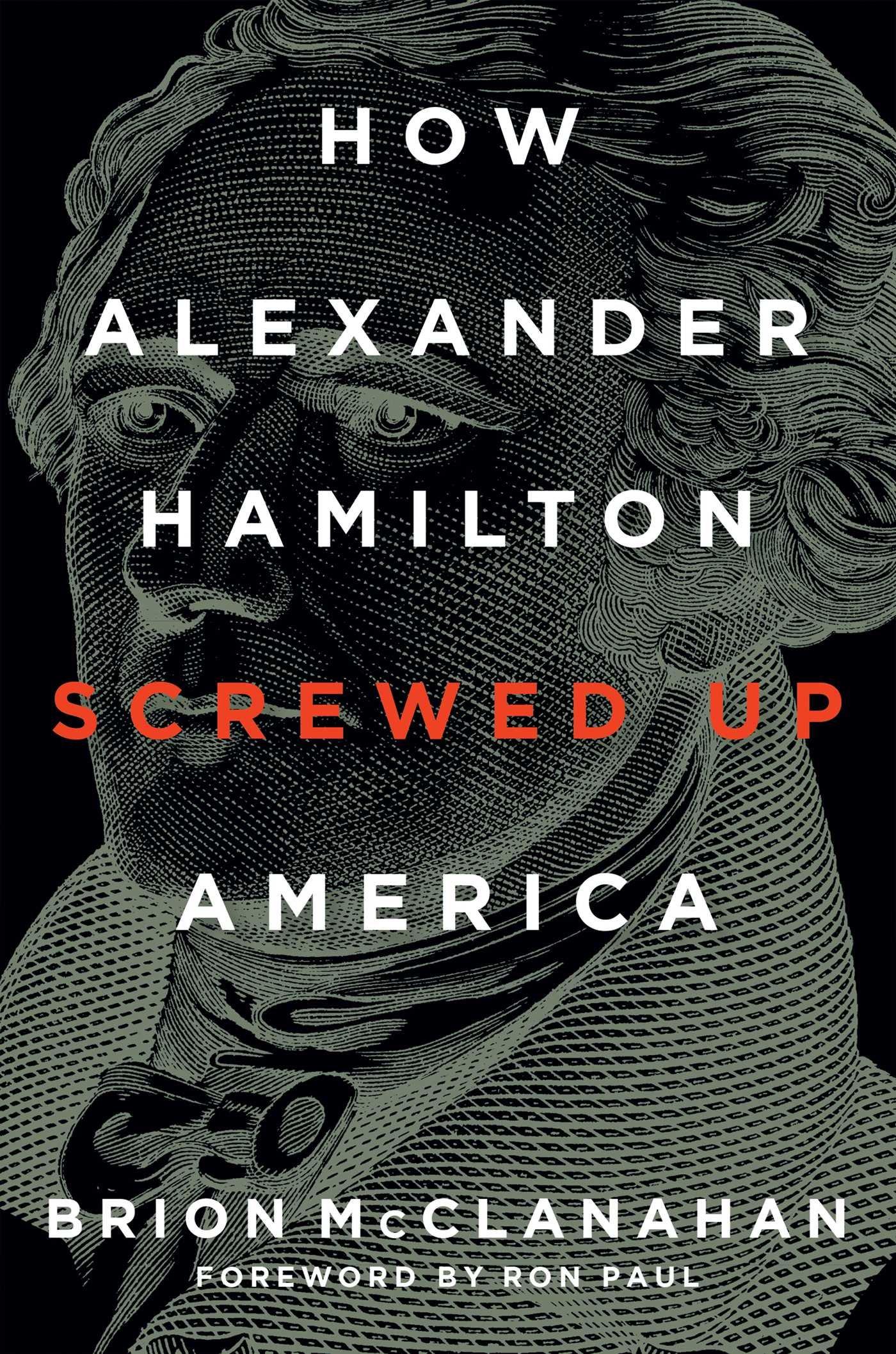 How Alexander Hamilton Screwed Up America: Amazon.es ...