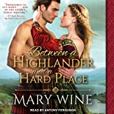 Between a Highlander and a Hard Place: Highland Weddings, Book 5