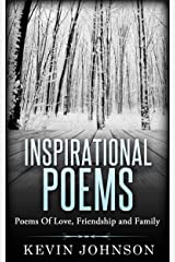 Inspirational Poems: Poems Of Love, Friendship and Family Kindle Edition