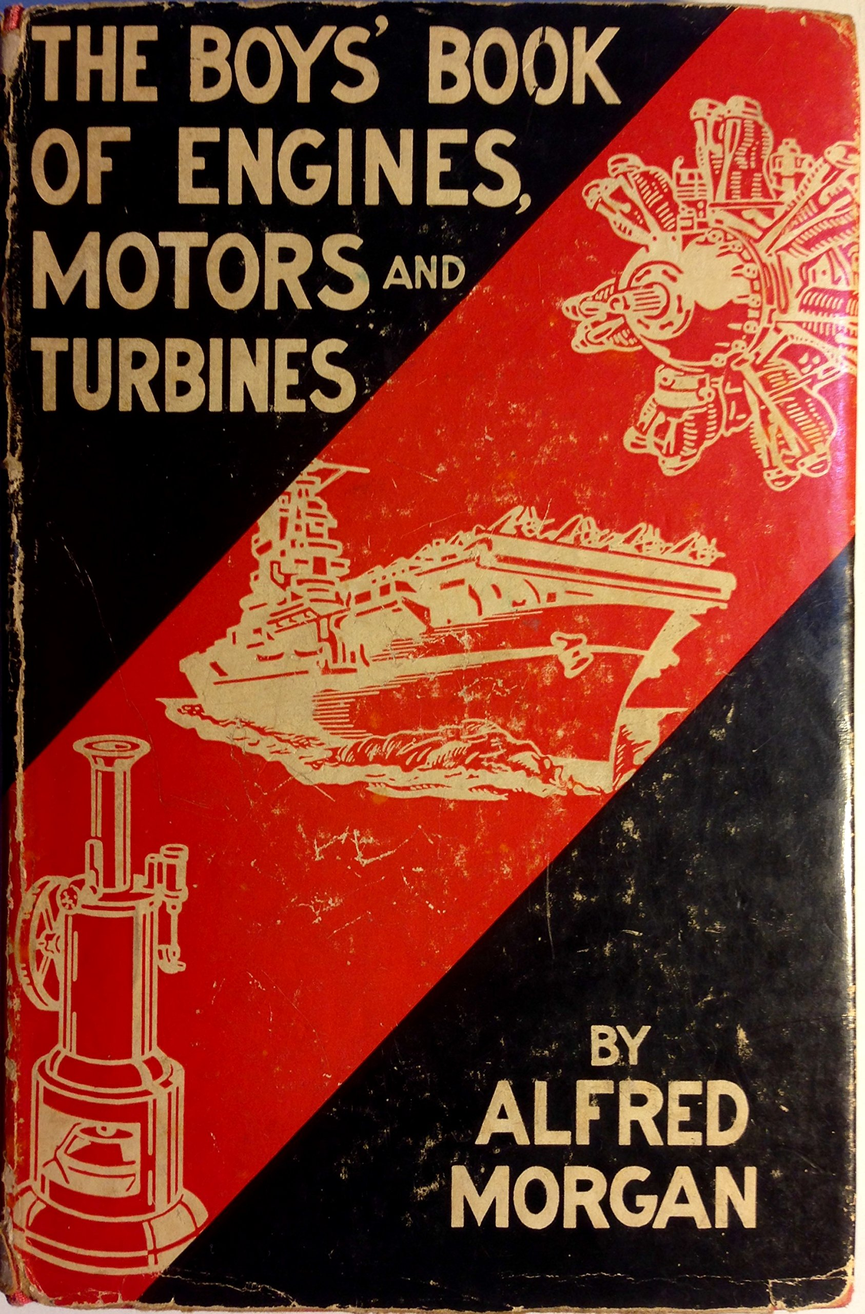 The Boys Book of Engines Motors & Turbines Alfred Powell Morgan
