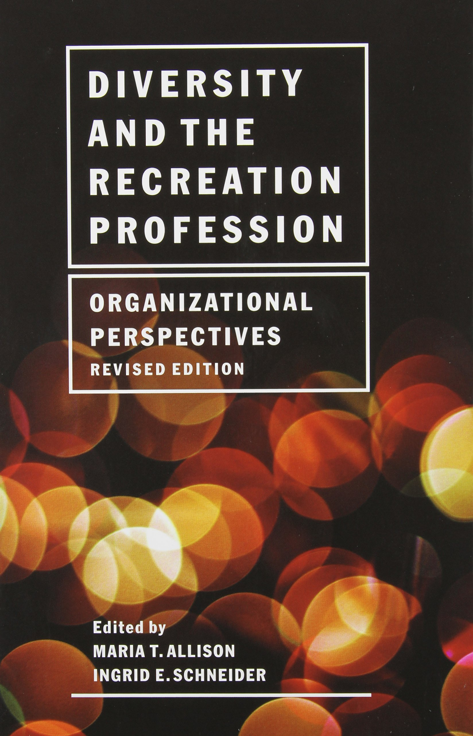 Read Online Diversity and the Recreation Profession: Organizational Perspectives pdf epub