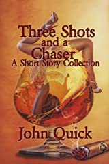 Three Shots and a Chaser Kindle Edition