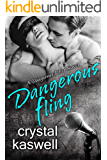 Dangerous Fling: A Rock Star Romance (Dangerous Noise Book 4) (English Edition)