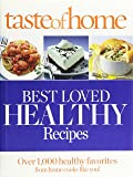Taste of Home Best Loved HEALTHY Recipes: Over 1,000 healthy favorites for home cooks like you! (Reader's Digest Taste of Home) by Reader's Digest (2013-05-04)