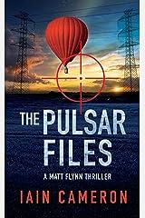 The Pulsar Files: A Matt Flynn Thriller Kindle Edition