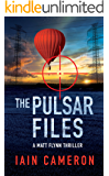 The Pulsar Files: A Matt Flynn Thriller
