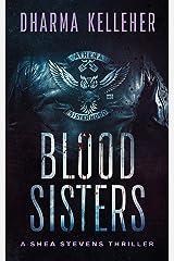 Blood Sisters (Shea Stevens Outlaw Biker Book 3) Kindle Edition