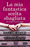 La mia fantastica scelta sbagliata (The Taking Chances Series Vol. 2)