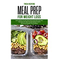 Meal Prep For Weight Loss: Easy Weekly Plans and Quick Recipes for Two. The Healthy...