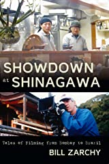 Showdown at Shinagawa: Tales of Filming from Bombay to Brazil Kindle Edition
