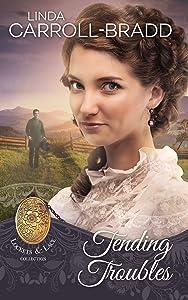 Tending Troubles, Book 6 of Lockets & Lace (Dorado, Texas 7)