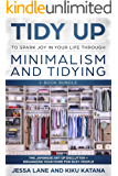 Tidy Up to Spark Joy in Your Life Through Minimalism and Tidying 2-Book Bundle: The Japanese Art of Declutter + Organizing Your Home for Busy People