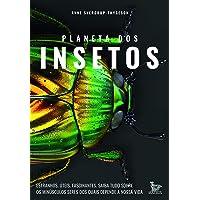Planeta dos insetos: Estranhos. Úteis. Fascinantes.Saiba tudo sobre os minúsculos seres dos quais depende nossa vida