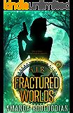 Fractured Worlds (AIR Book 4)