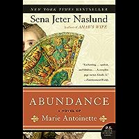 Abundance: A Novel of Marie Antoinette (P.S.)