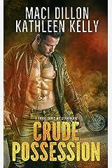 Crude Possession: Crude Souls MC Standalone Kindle Edition