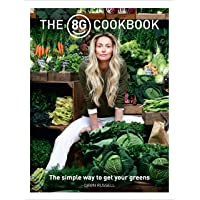 The 8Greens Cookbook: The Simple Way to Get Your Greens