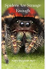 Spiders Are Strange Enough Kindle Edition